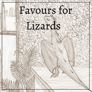 Favours for Lizards