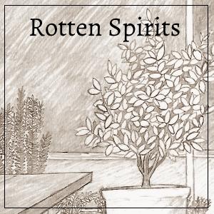 Rotten Spirits